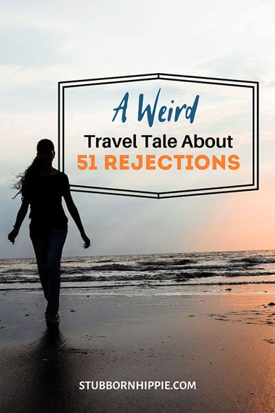51 Rejections: A Weird Travel Tale.