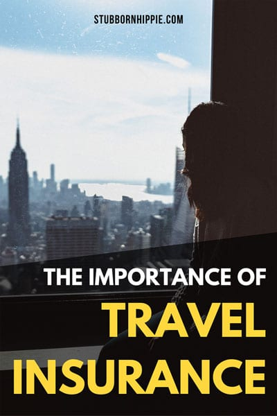 The Importance of Travel Insurance.