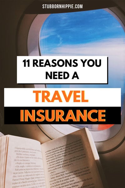 11 Reasons You Need A Travel Insurance.